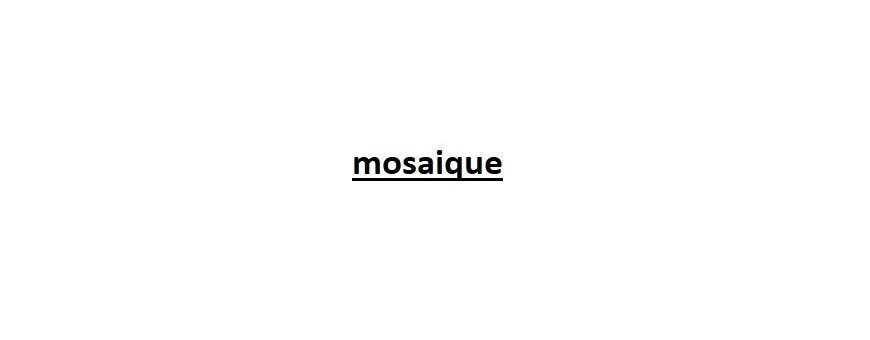 Mozaïques