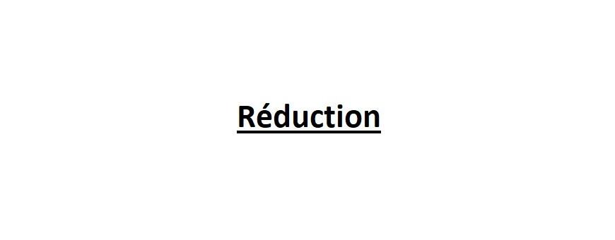 Réduction