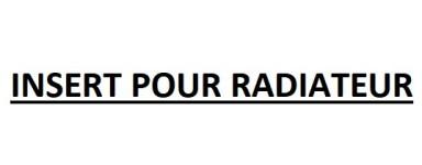 INSERT POUR RADIATEUR