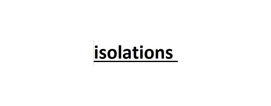Isolations