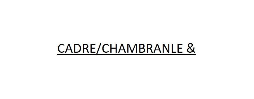 CADRE/CHAMBRANLE & LISTEL